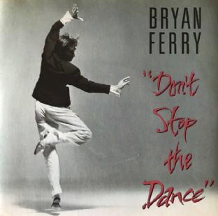 "Bryan Ferry ‎- Don't Stop The Dance (7"") (EX/VG++)"